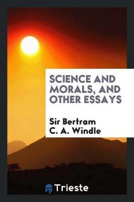 Science and morals, and other essays