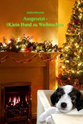 Ausgesetzt - Kein Hund Zu Weihnachten