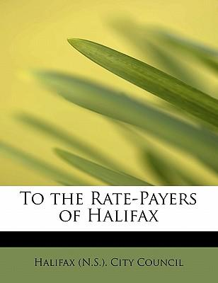 To the Rate-Payers of Halifax