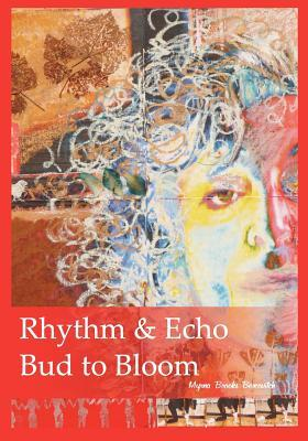 Rhythm & Echo, Bud to Bloom