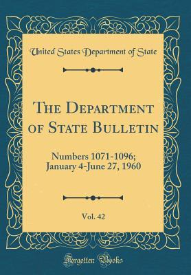 The Department of State Bulletin, Vol. 42
