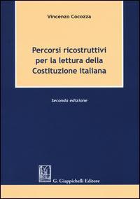 Percorsi ricostruttivi per la lettura della Costituzione italiana