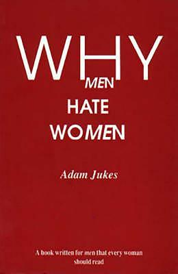 Why Men Hate Women