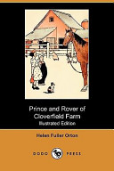 Prince and Rover of Cloverfield Farm (Illustrated Edition) (Dodo Press)
