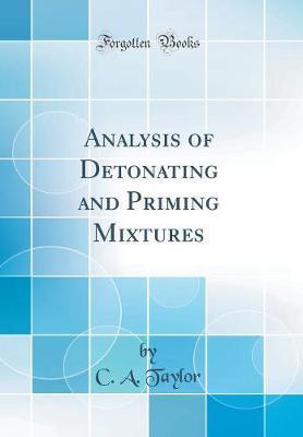Analysis of Detonating and Priming Mixtures (Classic Reprint)