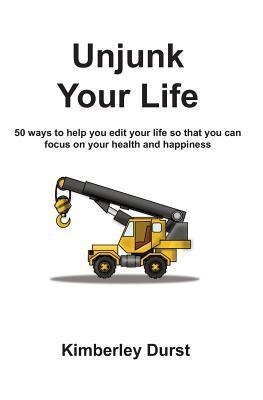Unjunk Your Life