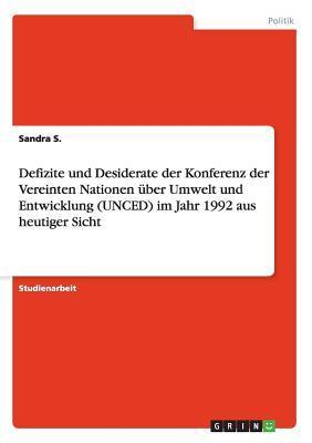 Defizite und Desiderate der Konferenz der Vereinten Nationen über Umwelt und Entwicklung (UNCED) im Jahr 1992 aus heutiger Sicht