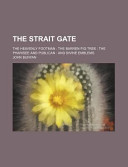 The Strait Gate; the Heavenly Footman