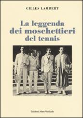 La leggenda dei moschettieri del tennis