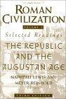 Roman Civilization: Roman Republic and the Principate of Augustus v. 1