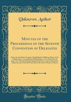Minutes of the Proceedings of the Seventh Convention of Delegates