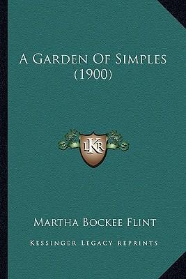 A Garden of Simples (1900)