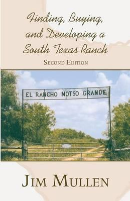 Finding, Buying, and Developing a South Texas Ranch