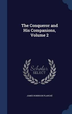 The Conqueror and His Companions, Volume 2