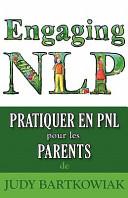 Pratiquer la Pnl Pour Les Parents