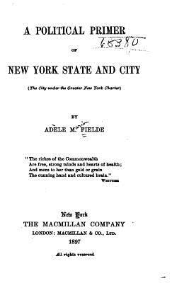 A Political Primer of New York State and City (The City Under the Greater New York Charter