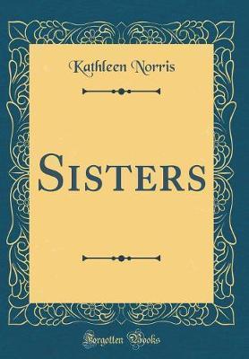 Sisters (Classic Reprint)