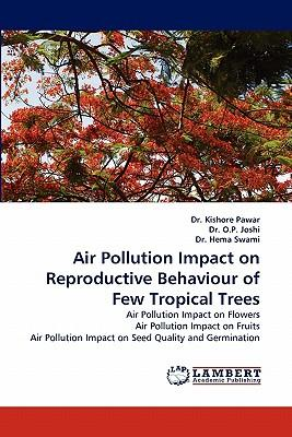 Air Pollution Impact on Reproductive Behaviour of Few Tropical Trees