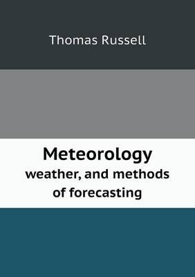Meteorology Weather, and Methods of Forecasting