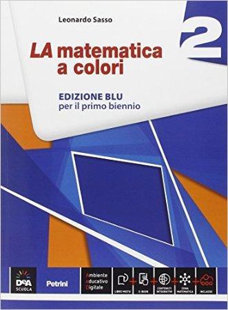 La matematica a colori. Ediz. blu. Per le Scuole superiori. Con e-book. Con espansione online