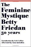 The Feminine Mystique (50th Anniversary Edition)