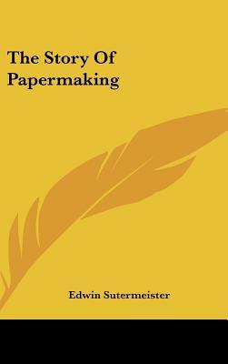 The Story of Papermaking