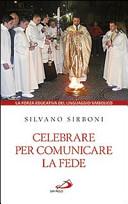 Celebrare per comunicare la fede