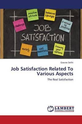 Job Satisfaction Related To Various Aspects