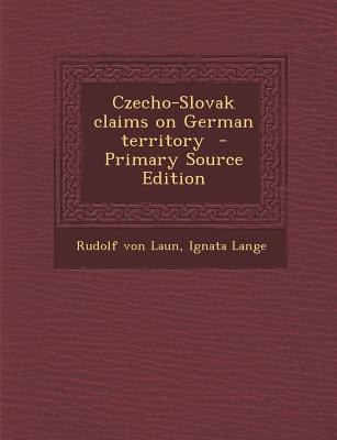 Czecho-Slovak Claims on German Territory