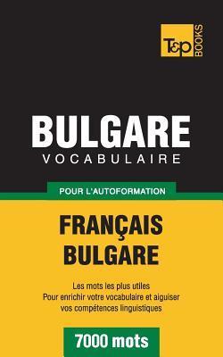 Vocabulaire français-Bulgare pour l'autoformation. 7000 mots