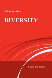 Diversity. Siamo tutti diversi