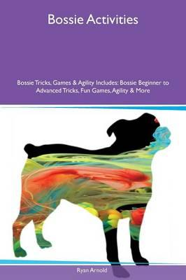 Bossie Activities Bossie Tricks, Games & Agility Includes