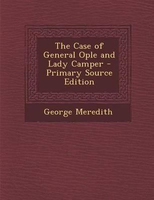 The Case of General Ople and Lady Camper - Primary Source Edition