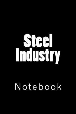 Steel Industry Notebook