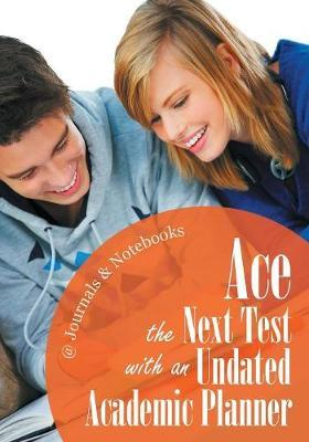Ace the Next Test with an Undated Academic Planner