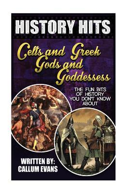 The Fun Bits of History You Don't Know About Celts and Greek Gods and Goddesses