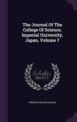 The Journal of the College of Science, Imperial University, Japan, Volume 7