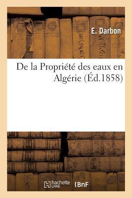 De la Propriété des Eaux en Algérie