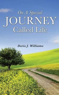 On a Special Journey Called Life