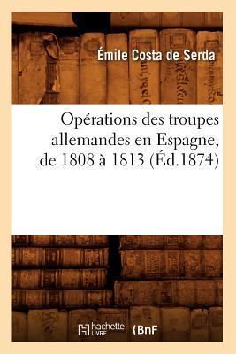 Opérations des Troupes Allemandes en Espagne, de 1808 a 1813 (ed.1874)