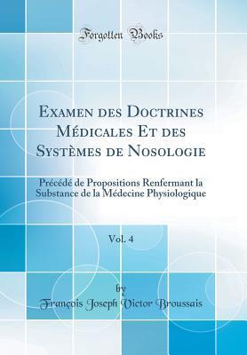 Examen des Doctrines Médicales Et des Systèmes de Nosologie, Vol. 4