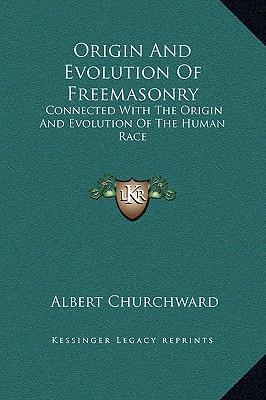 Origin and Evolution of Freemasonry