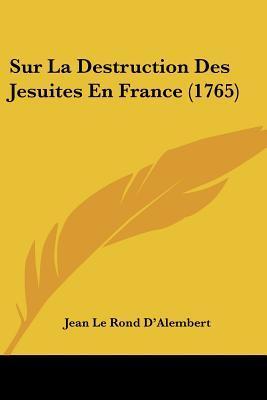 Sur La Destruction Des Jesuites En France