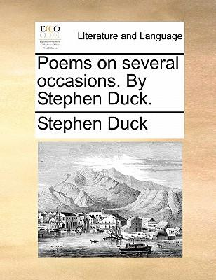Poems on Several Occasions. by Stephen Duck