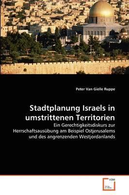 Stadtplanung Israels in umstrittenen Territorien