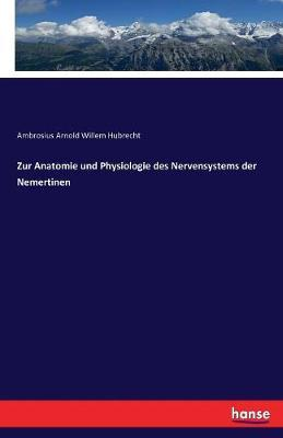 Zur Anatomie und Physiologie des Nervensystems der Nemertinen