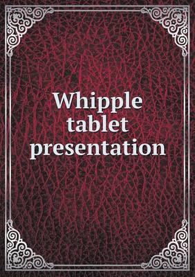 Whipple Tablet Presentation