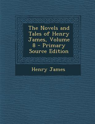 Novels and Tales of Henry James, Volume 8