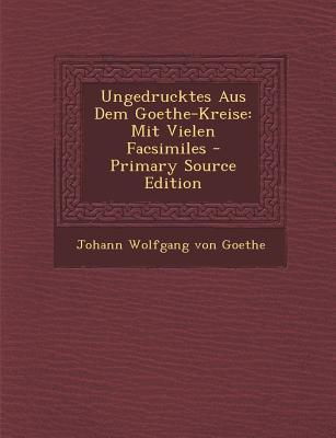 Ungedrucktes Aus Dem Goethe-Kreise