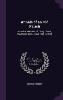 Annals of an Old Par...